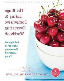 Binge Eating & Compulsive Overeating Workbook : An Integrate