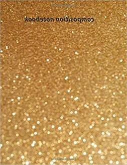 COMPOSITION NOTEBOOK:GLITTER DIARY SIZEin-80 PAGES-RULED PAP