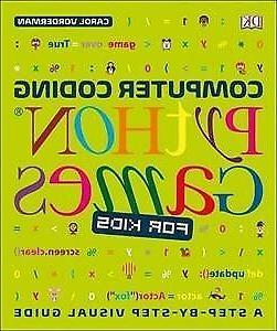 Computer Coding Python Games for Kids, Paperback by Vorderma